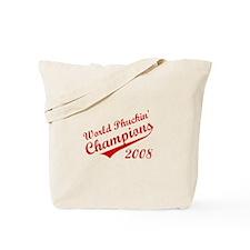 World Phuckin Champions 2008 Tote Bag