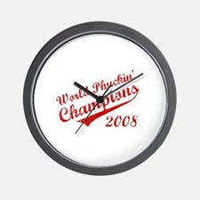 World Phuckin Champions 2008 Wall Clock