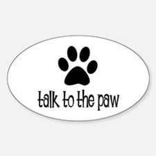 Talk to the Paw Oval Bumper Stickers