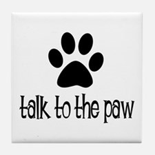 Talk to the Paw Tile Coaster