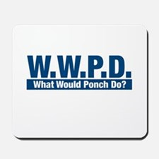 WWPD What Would Ponch Do? Mousepad