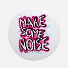 'Make Some Noise' Ornament (Round)