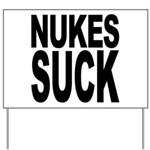 Nukes Suck Yard Sign