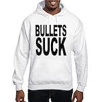 Bullets Suck Hooded Sweatshirt