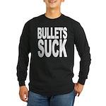 Bullets Suck Long Sleeve Dark T-Shirt