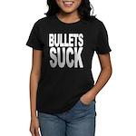 Bullets Suck Women's Dark T-Shirt