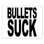 Bullets Suck Small Poster