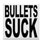Bullets Suck Tile Coaster