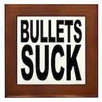 Bullets Suck Framed Tile