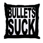 Bullets Suck Throw Pillow
