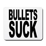 Bullets Suck Mousepad