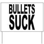 Bullets Suck Yard Sign