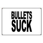 Bullets Suck Banner