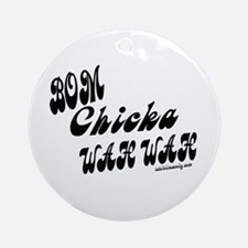 Bom Chicka Wah Wah Ornament (Round)