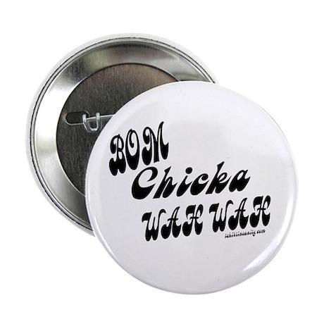 """Bom Chicka Wah Wah 2.25"""" Button"""