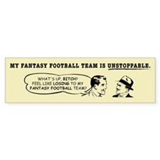 Unstoppable Fantasy Football Bumper Bumper Sticker