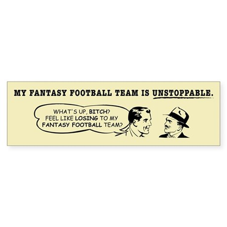 Unstoppable Fantasy Football Bumper Sticker