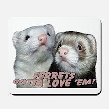 Gotta Love'em Mousepad