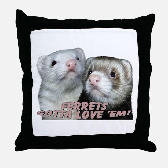 Gotta Love'em Throw Pillow