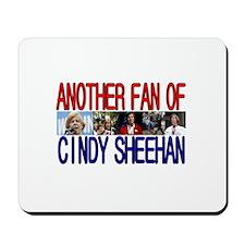 Another Fan of Cindy Sheehan Mousepad