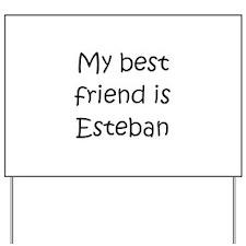 Esteban Yard Sign
