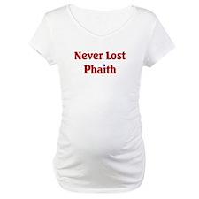 Never Lost Phaith Shirt