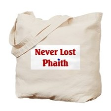 Never Lost Phaith Tote Bag