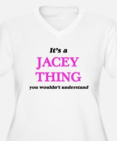 It's a Jacey thing, you woul Plus Size T-Shirt