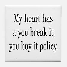 You break it, you buy it Tile Coaster