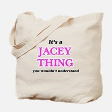 It's a Jacey thing, you wouldn't Tote Bag
