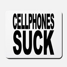 Cellphones Suck Mousepad