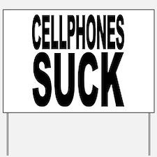 Cellphones Suck Yard Sign