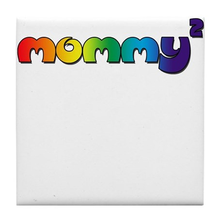 Mommy 2 (Mommy Squared) Tile Coaster