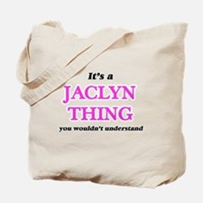 It's a Jaclyn thing, you wouldn't Tote Bag