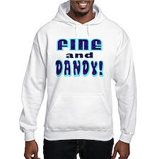 Fine and Dandy Hoodie