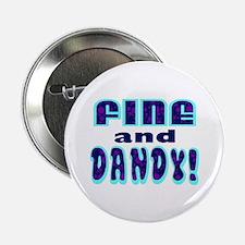 "Fine and Dandy 2.25"" Button"
