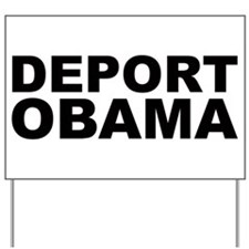 DEPORT OBAMA Yard Sign