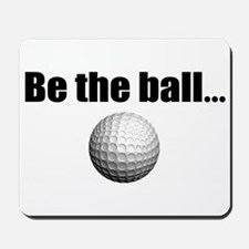 Be the ball Mousepad