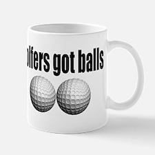 Golfers got balls Mug