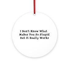 Stupid People Ornament (Round)