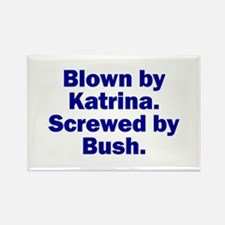 Blown by Katrina, Screwed by Rectangle Magnet