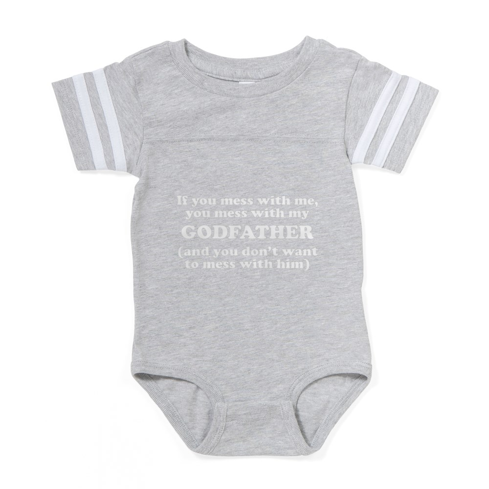 324158743 CafePress You Mess With My Godfather Baby Football Bodysuit