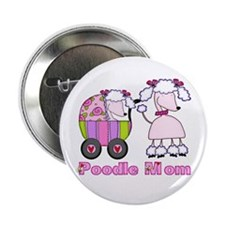 "Poodle Mom 2.25"" Button"