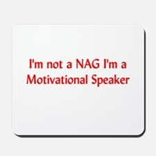 I'm Not a Nag Mousepad