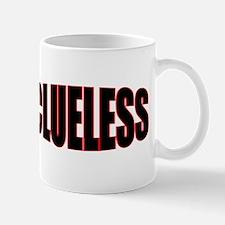 """""""CLUELESS"""" Mug"""