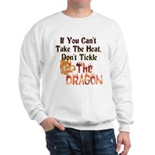 Don't tickle the Dragon Sweatshirt