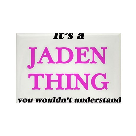 It's a Jaden thing, you wouldn't u Magnets