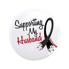 "Supporting My Husband MELANOMA 3.5"" Button"