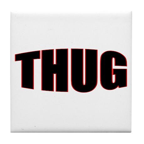 """THUG"" Tile Coaster"