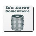 It's 12:00 Somewhere Mousepad
